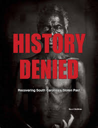 the cover of the history denied recovering south carolina s stolen past is