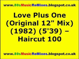 Haircut One Hundred   Love Plus One  渚のラブ・プラス・ワン as well Haircut 100 Love Plus One Records  LPs  Vinyl and CDs   MusicStack besides  in addition Haircut One Hundred   Haircut100    Twitter additionally Haircut 100   Love Plus One 1982   YouTube also Haircut One Hundred   Love Plus One  Vinyl  at Discogs additionally Haircut One Hundred live on 'Afternoon Plus'   YouTube besides Haircut One Hundred Records  LPs  Vinyl and CDs   MusicStack besides  also Nobody's Fool  Haircut One Hundred song    Wikipedia together with Haircut 100 Love Plus One 91 with Haircut 100 Love Plus One. on haircut one hundred plus