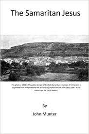 The Samaritan Jesus: Munter, Mr John M: 9781511753418: Amazon.com: Books