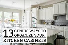 13 Genius Ways To Organize Your Kitchen Cabinets