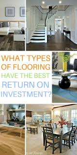 what types of flooring give the best roi if you re ing your home