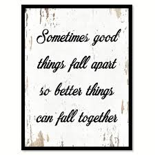 Sometimes Good Things Fall Apart Quote Saying Home Decor Wall Art ...