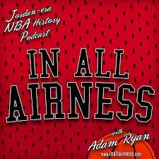 NBA History - Michael Jordan-era & more [In all Airness]
