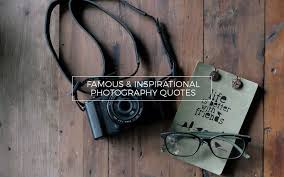 40 Most Famous Inspirational Photography Quotes Cool Quotes Of Love In Happy Mode In Malayalam