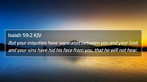 Isaiah 59:2 KJV 4K Wallpaper - But your iniquities have separated between  you
