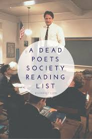 17 best ideas about dead poets society dead poets a dead poet s society reading list