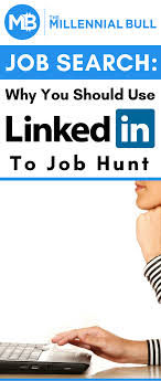 Job Search Why Use Linkedin To Job Hunt Find Jobs Online