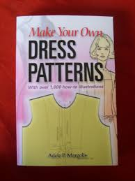 How To Design Your Own Dress Patterns Adele P Margolis Pattern Making Thimble Threads