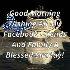 Blessed Sunday Quotes 19 Stunning Good Morning Wishing All My Facebook Friends A Blessed Sunday Good