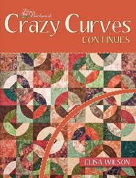 Crazy Curves Continues Quilt Book - Backporch Design & Crazy Curves Continues Quilt Book Cover Adamdwight.com