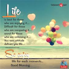 life is best for those who are enjoying it