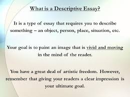 what is a descriptive essay it is a type of essay that requires  2 what is a descriptive essay