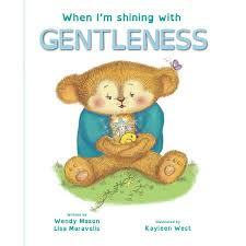 When I'm shining with GENTLENESS, Book 8 by Lisa Maravelis and Wendy Mason    9780648206576   Booktopia