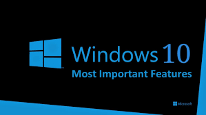 Window 10 Features Windows 10 Most Important Features You Need To Know