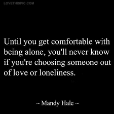 Wise Life Quotes Inspirational Positive Life Quotes comfortable with being alone 18