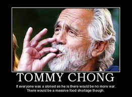 Tommy Chong - Weed Memes via Relatably.com