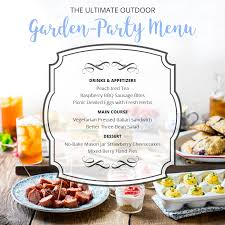 Party Menu The Ultimate Outdoor Garden Party Menu For Summer Entertaining