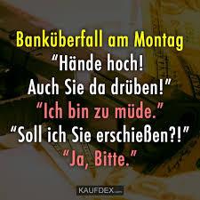 Banküberfall Am Montag Kaufdex Lustige Sprüche