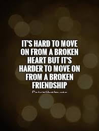 Quotes About Lost Friendships And Moving On