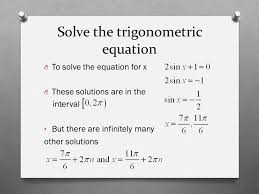 3 solve the trigonometric equation o to solve the equation for x o these solutions are in the interval but there are infinitely many other solutions