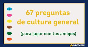 67 Preguntas De Cultura General Para Jugar Con Los Amigos
