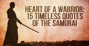 Warrior Quotes Custom Heart Of A Warrior 48 Timeless Quotes Of The Samurai I Heart