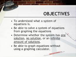 objectives to understand what a system of equations is
