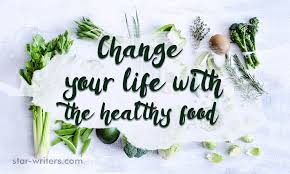 change your life the healthy food essay