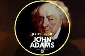 John Adams Quotes Fascinating 48 John Adams Quotes USA's 48nd President Brilliance BK Mag