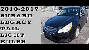 2013 Subaru Legacy Brake Light Bulb How To Replace Tail Light Bulbs In Subaru Legacy 2010 Up
