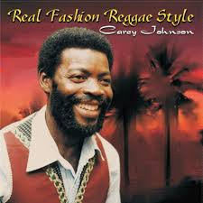 Carey Johnson - Real Fashion Reggae Style: lyrics and songs | Deezer