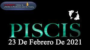 Horóscopo Diario - PISCIS - 23 de Febrero de 2021.♈💲 - YouTube
