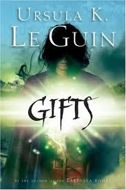 Gifts (Annals of the Western Shore, #1) by Ursula K. Le Guin