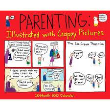 Calendar Wizard 2015 Parenting With Crappy Photos 2015 Wall Calendar 9781623434434