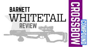 Barnett Crossbow Comparison Chart Barnett Whitetail Hunter Compound Crossbow Review