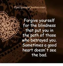 Ener Quotescom Forgive Yourself For The Blindness That Put You In Extraordinary Forgive Yourself Quotes