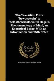 the transition from bewusstsein to selbstbewusstsein in hegel s  the transition from bewusstsein to selbstbewusstsein in hegel s phenomenology of mind an exegetical essay