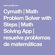 best math problem solver ideas math problem  solve calculus and algebra problems online cymath math problem solver steps to show your work get the cymath math solving app on your smartphone