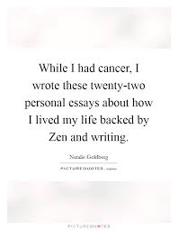 cancer and life quotes sayings cancer and life picture quotes while i had cancer i wrote these twenty two personal essays about how i