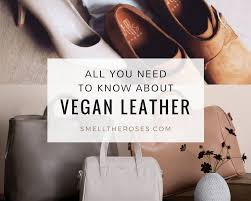 all you need to know about vegan leather