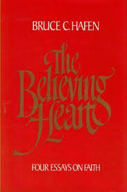 the believing heart four essays on faith by bruce c hafen  1 of 1 the believing heart four essays on faith