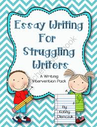 essay writing for struggling writers a writing intervention  essay writing for struggling writers a writing intervention pack from third grade help your struggling writers to write a simple four paragraph essay
