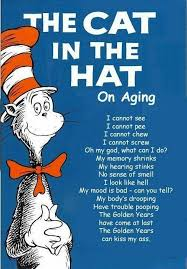 images about best quotes on aging on pinterest  birthdays  the cat in the hat on aging