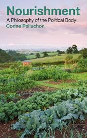 Amazon.com: Nourishment: A Philosophy of the Political Body  (9781350073890): Pelluchon, Corine, Smith, Justin E. H.: Books