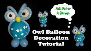 Owl Balloon Decorations Owl Balloon Decoration Tutorial Youtube
