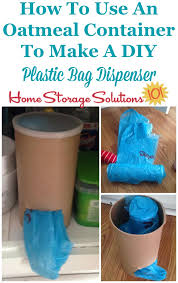 how to make a diy plastic bag dispenser from an old oatmeal container featured on