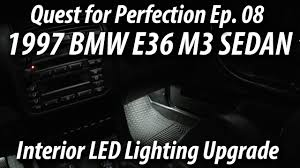 1997 bmw e36 m3 sedan quest for perfection ep 08 interior led lighting upgrade