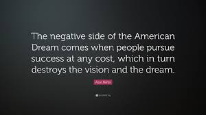 "Quote On American Dream Best Of Azar Nafisi Quote ""The Negative Side Of The American Dream Comes"
