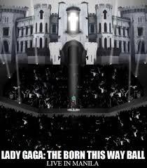 The Born This Way Ball Tour Lady Gaga Live In Manila 2012