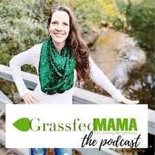 Grassfed Mama Podcast